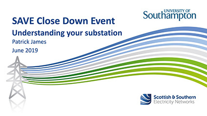 SAVE Closedown Session 2B – Understanding your substation